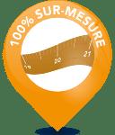 Fabrication 100 % sur Mesures